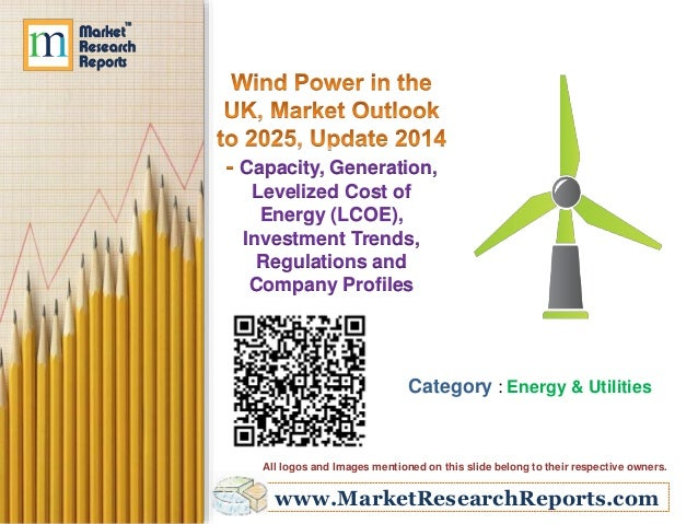 www.MarketResearchReports.com Capacity, Generation, Levelized Cost of Energy (LCOE), Investment Trends, Regulations and Co...