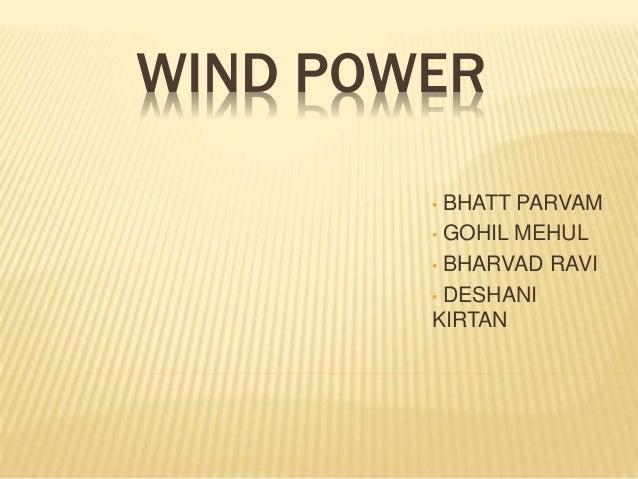 WIND POWER  • BHATT PARVAM  • GOHIL MEHUL  • BHARVAD RAVI  • DESHANI  KIRTAN