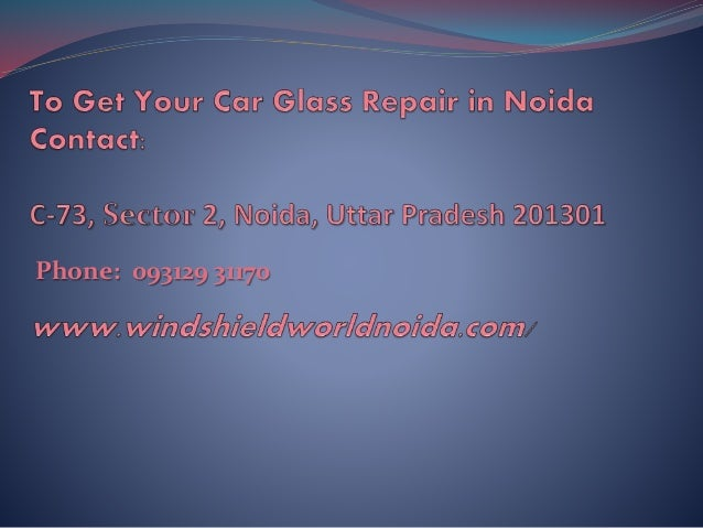 Windshield Replacement Near Me >> Windshield repair in Noida