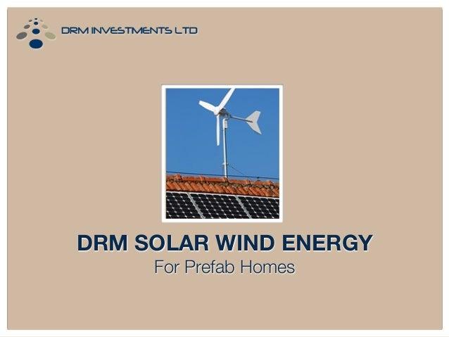 DRM SOLAR WIND ENERGY For Prefab Homes