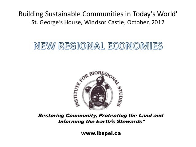Building Sustainable Communities in Todays World    St. George's House, Windsor Castle; October, 2012