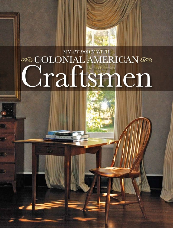 my Sit-Down WitH Colonial ameriCan  Craftsmen             By rex Hammock