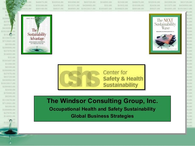 The Windsor Consulting Group, Inc. Occupational Health and Safety Sustainability Global Business Strategies
