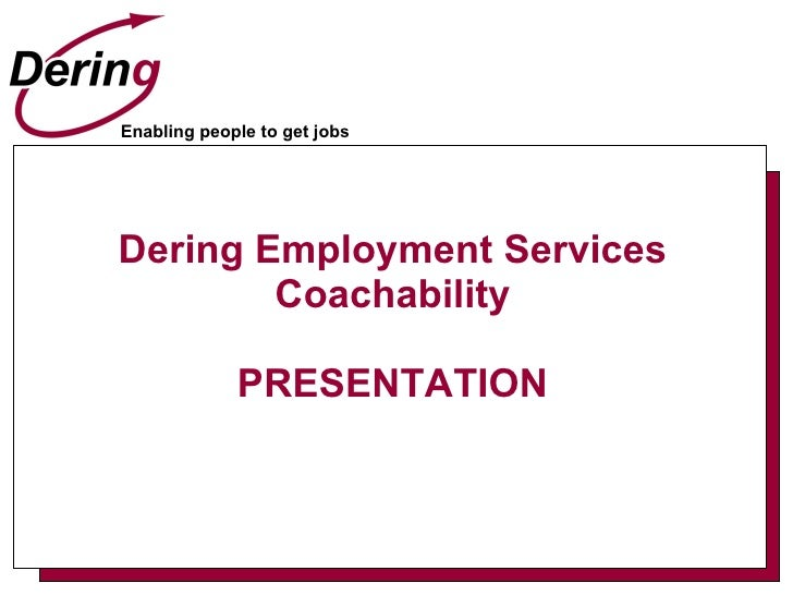 Dering Employment Services Coachability PRESENTATION