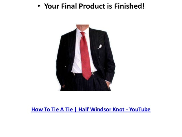 Windsor knot jordan 5 your final product is finishedhow to tie a tie half windsor knot youtube ccuart Gallery