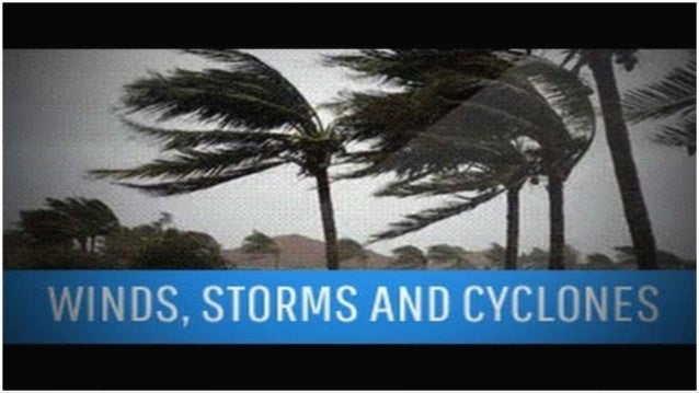 winds storms and cyclones Hurricanes, typhoons, cyclones background on the science, people, and  but no single radar could provide a 3-d picture of hurricane winds before now.