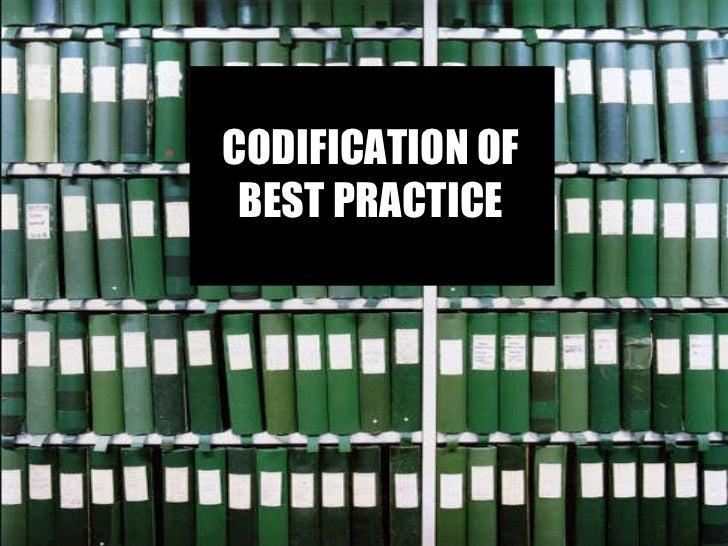 CODIFICATION OF BEST PRACTICE