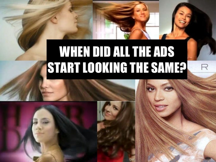 WHEN DID ALL THE ADS START LOOKING THE SAME?
