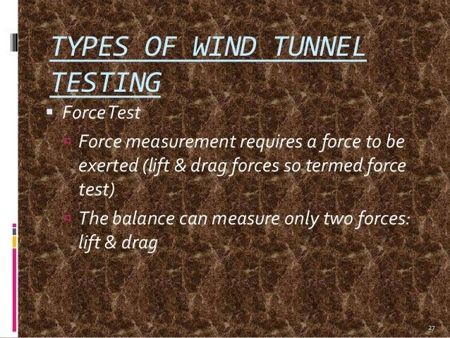 a discussion of the diffrent types and impact of wind tunnels The model was studied in the environmental wind tunnel of the fluid dynamics  and diffusion  experimental results and discussion   • •  41 data.