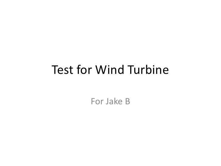Test for Wind Turbine      For Jake B
