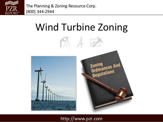 The Planning & Zoning Resource Corp.(800) 344-2944    Wind Turbine Zoning                 http://www.pzr.com