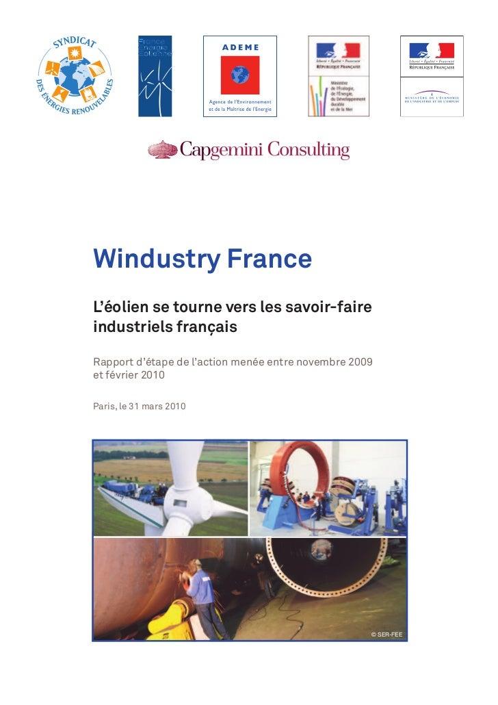 Windustry FranceL'éolien se tourne vers les savoir-faireindustriels françaisRapport d'étape de l'action menée entre novemb...