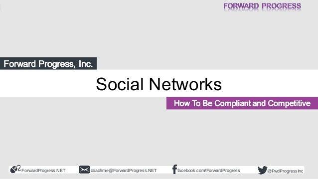 ForwardProgress.NET facebook.com/ForwardProgresscoachme@ForwardProgress.NET @FwdProgressInc Social Networks