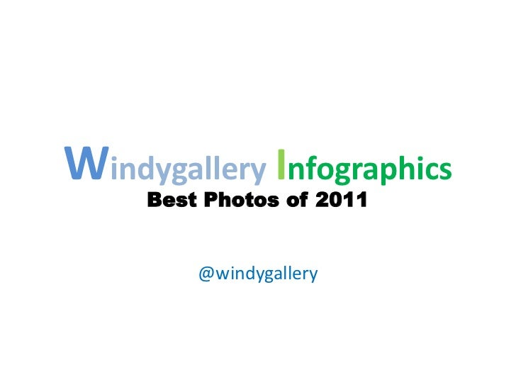 Windygallery Infographics     Best Photos of 2011         @windygallery