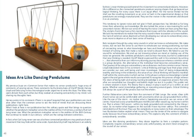 4140 Ideas Are Like Dancing Pendulums My previous buzz on «Common Sense that makes no sense» produced a huge array of comm...
