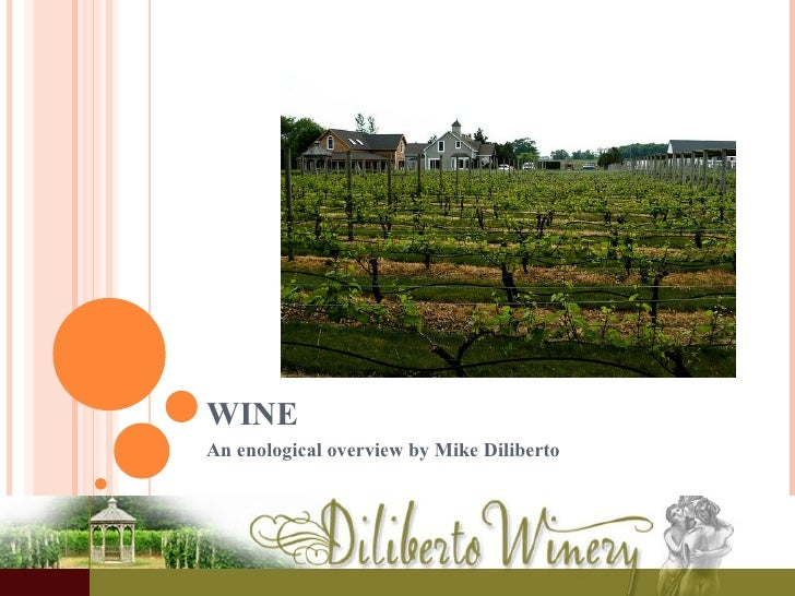 WINE  An enological overview by Mike Diliberto