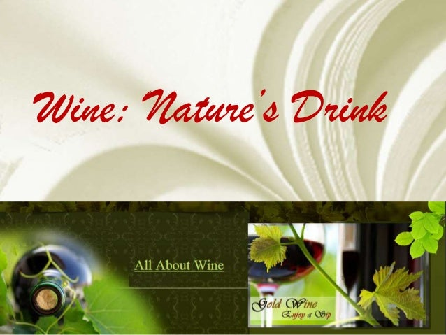 Wine: Nature's Drink