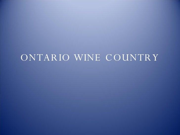 ONTARIO WINE COUNTRY