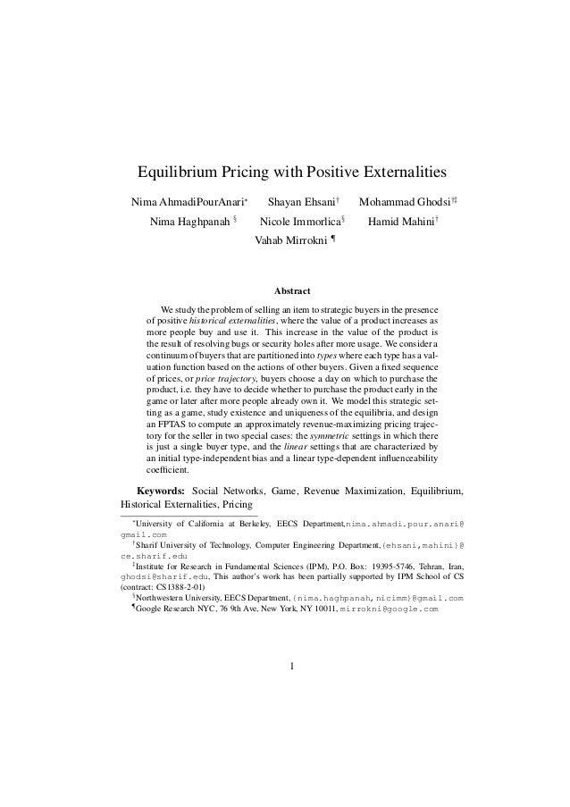 Equilibrium Pricing with Positive Externalities  Nima AhmadiPourAnari∗                 Shayan Ehsani†           Mohammad G...