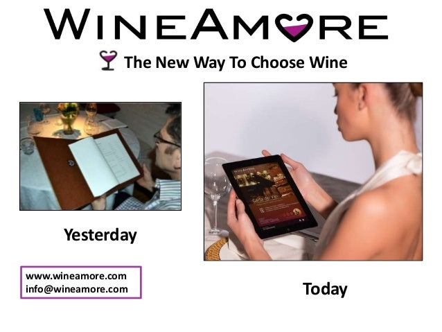 The New Way To Choose WineYesterdayTodaywww.wineamore.cominfo@wineamore.com