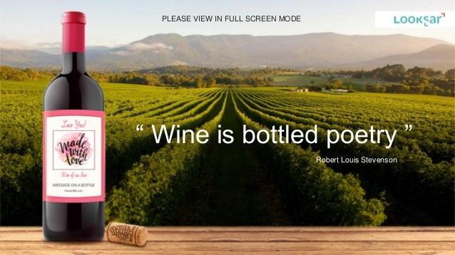 "Robert Louis Stevenson "" Wine is bottled poetry "" PLEASE VIEW IN FULL SCREEN MODE"