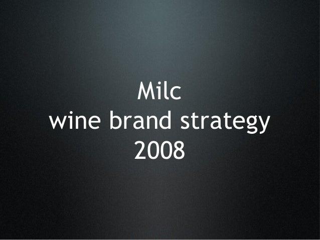 Milc wine brand strategy 2008