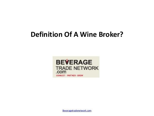 Definition Of A Wine Broker? Beveragetradenetwork.com