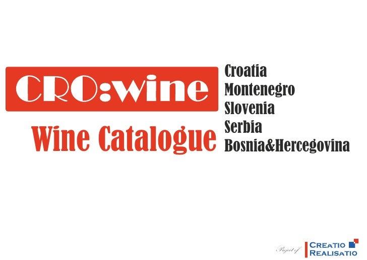 Croatia                 Montenegro                 Slovenia                 SerbiaWine Catalogue   Bosnia&Hercegovina     ...