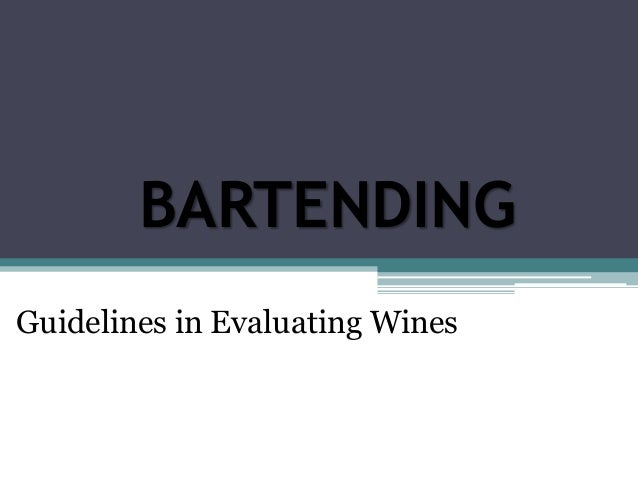 BARTENDING Guidelines in Evaluating Wines