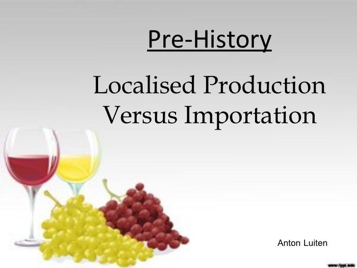 Pre-HistoryLocalised Production Versus Importation                  Anton Luiten
