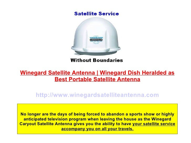 Winegard Satellite Antenna   Winegard Dish Heralded as Best Portable Satellite Antenna No longer are the days of being for...