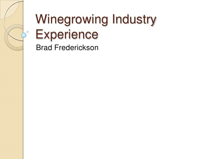 Winegrowing Industry Experience<br />Brad Frederickson<br />