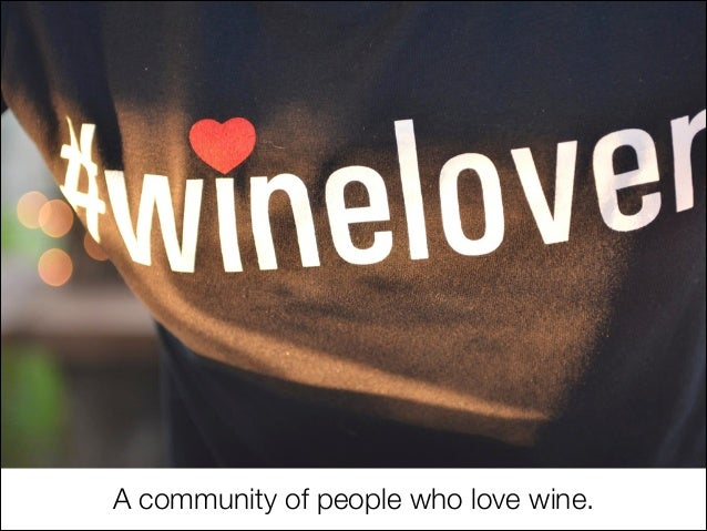A community of people who love wine.