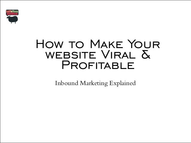How to Make Your website Viral & Profitable Inbound Marketing Explained