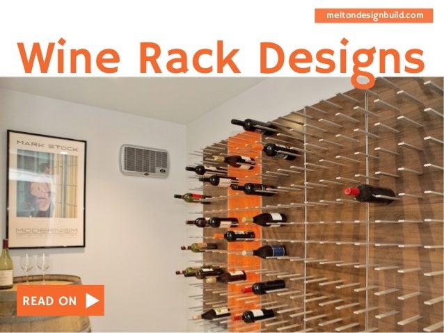 READ ON Wine Rack Designs meltondesignbuild.com