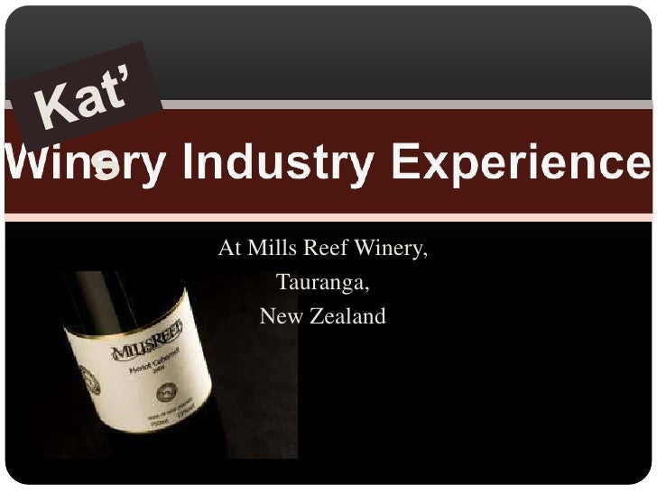 At Mills Reef Winery,<br />Tauranga,<br />New Zealand<br />Kat's<br />Winery Industry Experience<br />