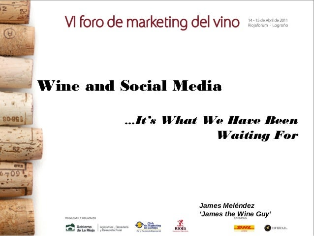 Wine and Social Media …It's What We Have Been Waiting For James Meléndez 'James the Wine Guy'