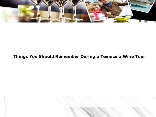 Things You Should Remember During a Temecula Wine Tour