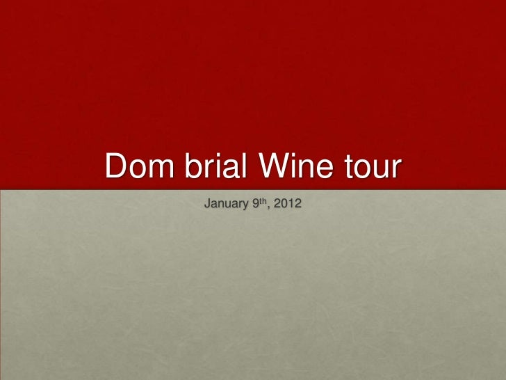 Dom brial Wine tour      January 9th, 2012