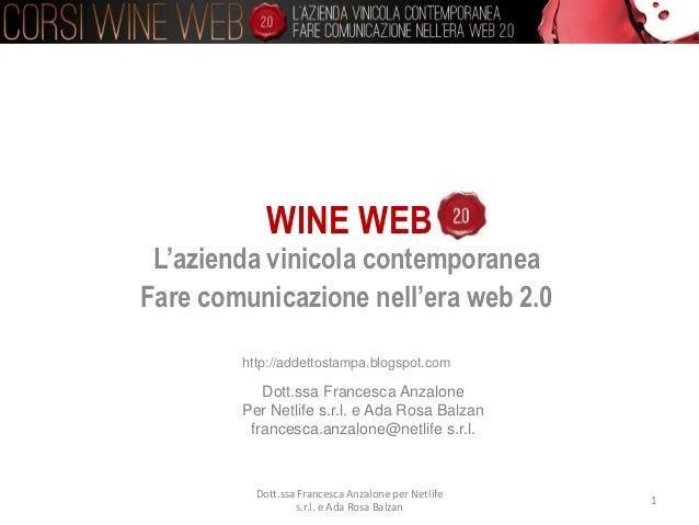 WINE WEB L'azienda vinicola contemporaneaFare comunicazione nell'era web 2.0        http://addettostampa.blogspot.com     ...