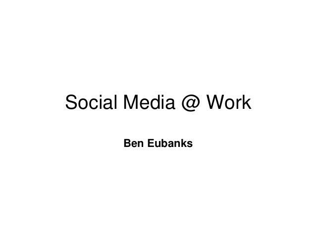 Social Media @ Work     Ben Eubanks