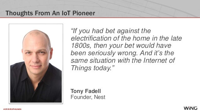 """#IOTSTATEOFTHEUNION Thoughts From An IoT Pioneer """"If you had bet against the electrification of the home in the late 1800s..."""