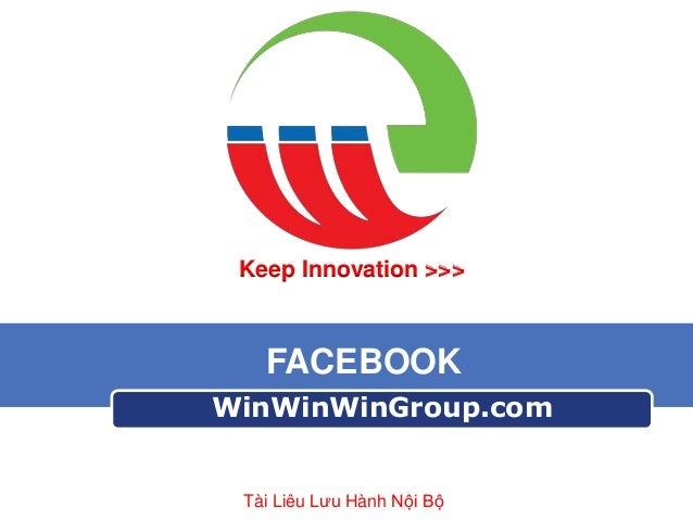 Keep Innovation >>>  FACEBOOK WinWinWinGroup.com  Tài Liêu Lưu Hành Nội Bộ