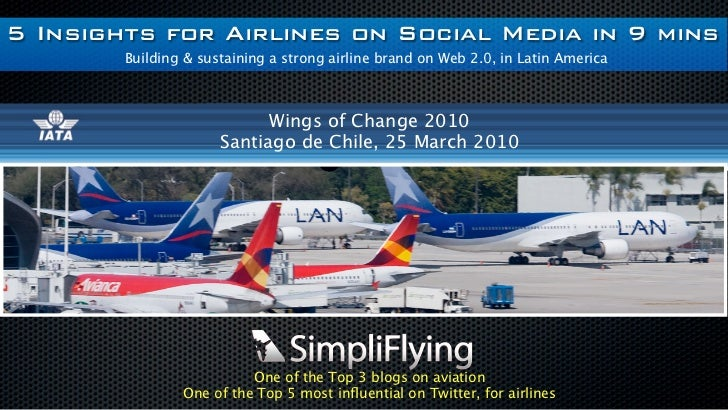 5 Insights for Airlines on Social Media in 9 mins         Building & sustaining a strong airline brand on Web 2.0, in Lati...