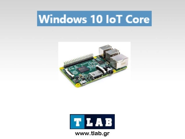 Windows 10 IoT Core for Raspberry Pi 2