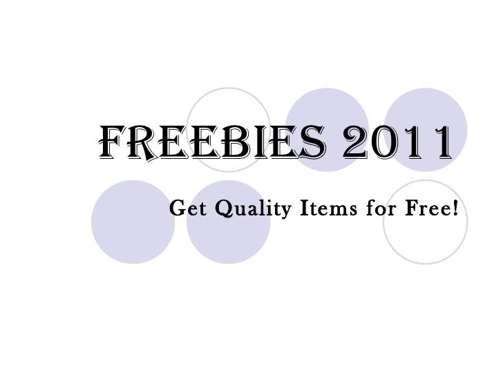 Freebies 2011 Get Quality Items for Free!