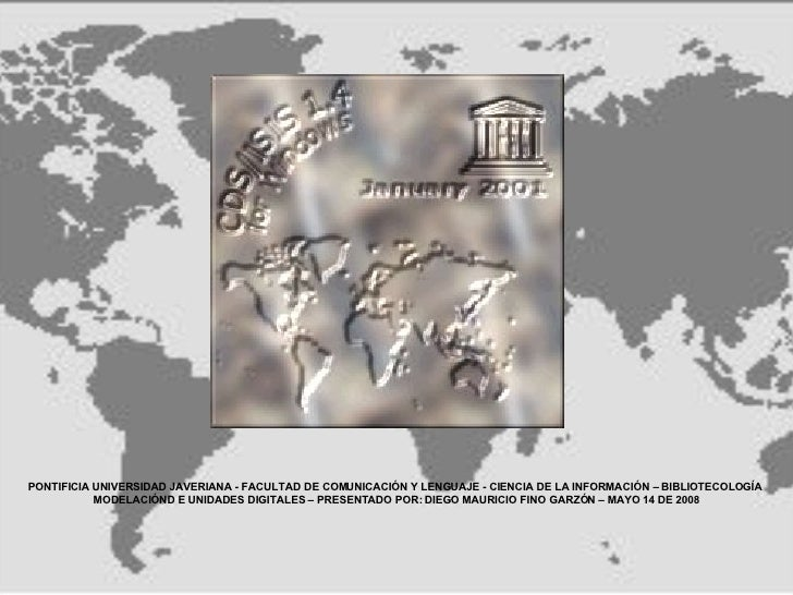 PONTIFICIA UNIVERSIDAD JAVERIANA - FACULTAD DE COMUNICACIÓN Y LENGUAJE - CIENCIA DE LA INFORMACIÓN – BIBLIOTECOLOGÍA  MODE...