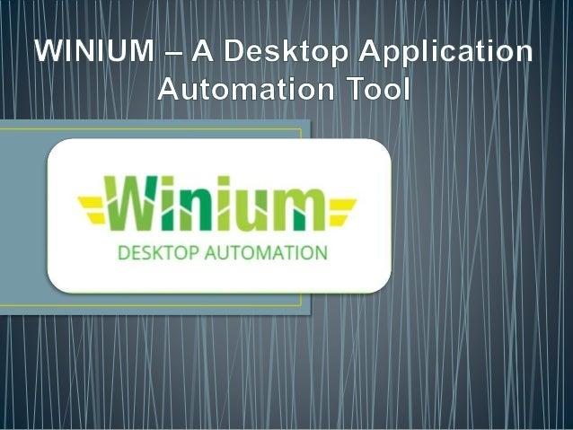 WINIUM – A Desktop Application Automation Tool
