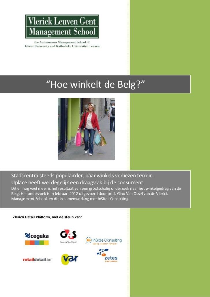 """""""Hoe winkelt de Belg?""""Stadscentra steeds populairder, baanwinkels verliezen terrein.Uplace heeft wel degelijk een draagvla..."""