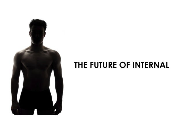 THE FUTURE OF INTERNAL